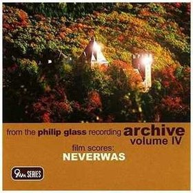 FILM SCORES NEVERWAS: PHILIP GLASS RECORDINGS 4 USA IMPORT